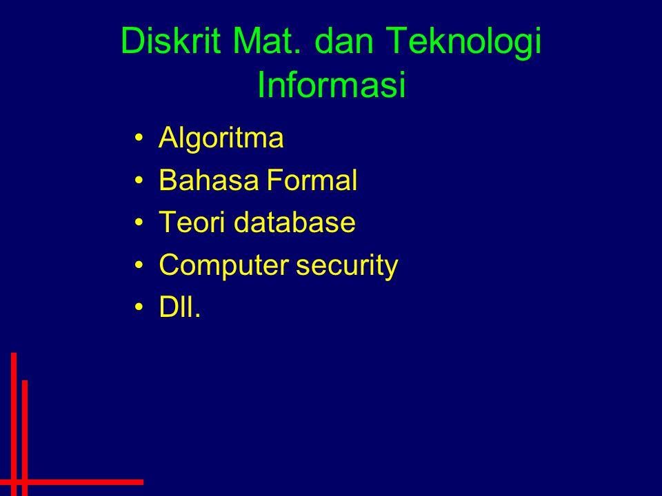 Diskrit Mat. dan Teknologi Informasi