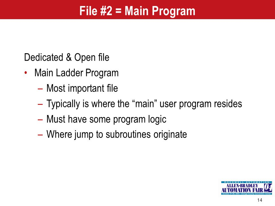 File #2 = Main Program Dedicated & Open file Main Ladder Program