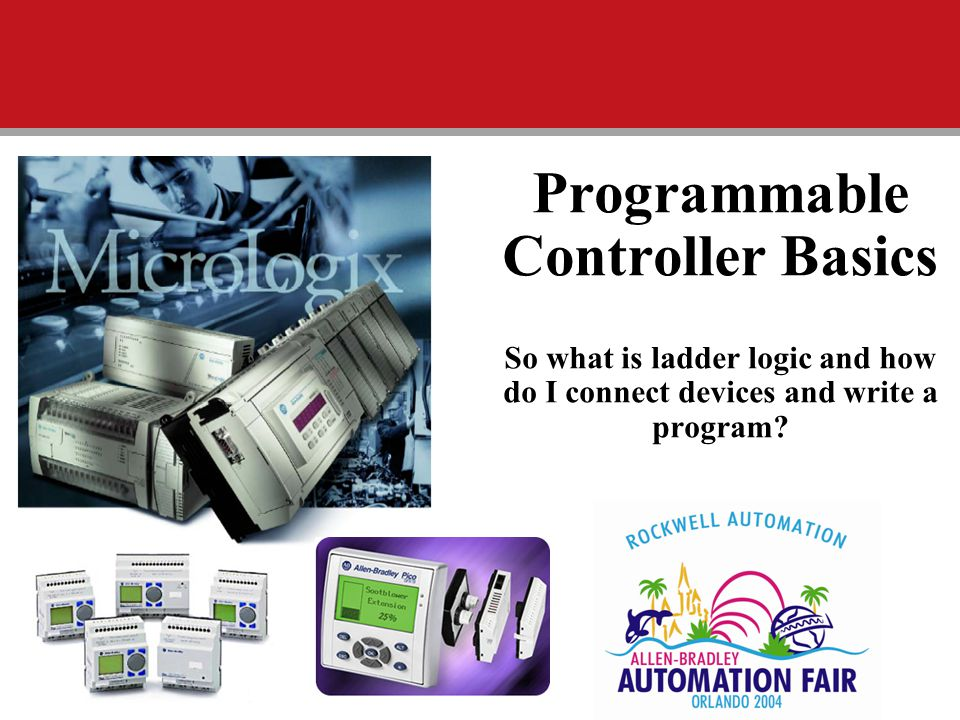 Programmable Controller Basics So what is ladder logic and how do I connect devices and write a program