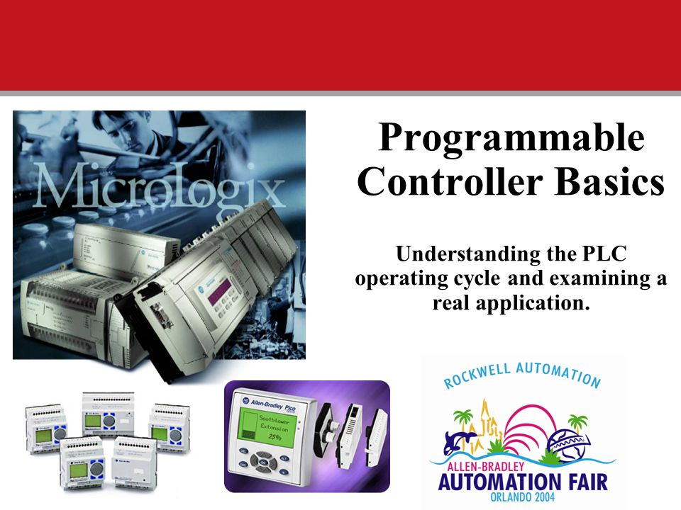 Programmable Controller Basics Understanding the PLC operating cycle and examining a real application.