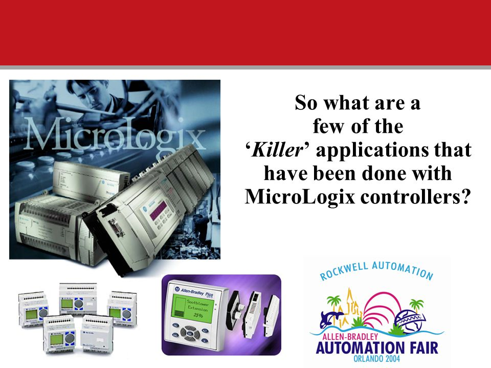 So what are a few of the 'Killer' applications that have been done with MicroLogix controllers