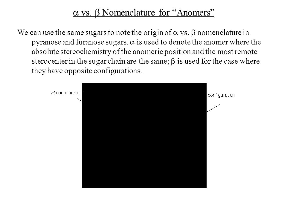 a vs. b Nomenclature for Anomers