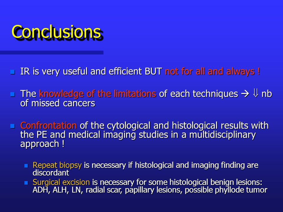 Conclusions IR is very useful and efficient BUT not for all and always !