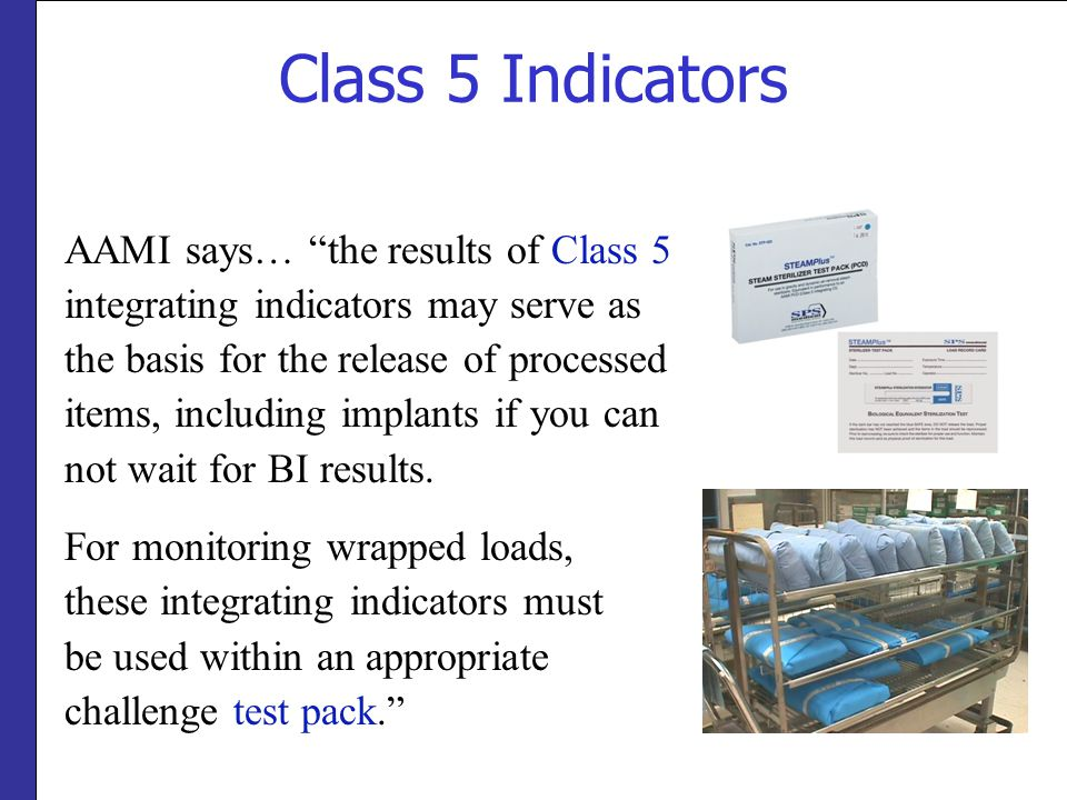 Class 5 Indicators AAMI says… the results of Class 5