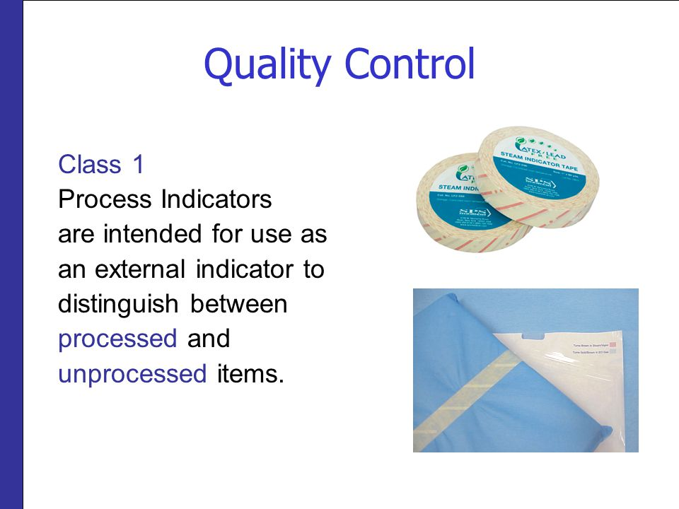 Quality Control Class 1 Process Indicators are intended for use as