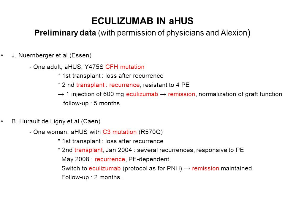 ECULIZUMAB IN aHUS Preliminary data (with permission of physicians and Alexion)