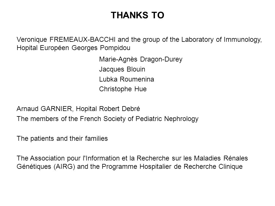 THANKS TO Veronique FREMEAUX-BACCHI and the group of the Laboratory of Immunology, Hopital Européen Georges Pompidou.