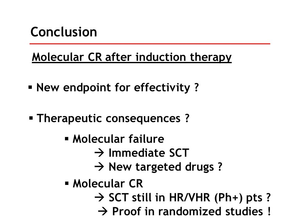 Conclusion Molecular CR after induction therapy