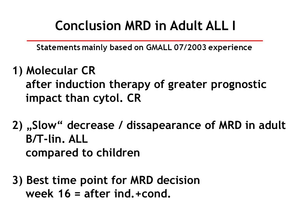Conclusion MRD in Adult ALL I