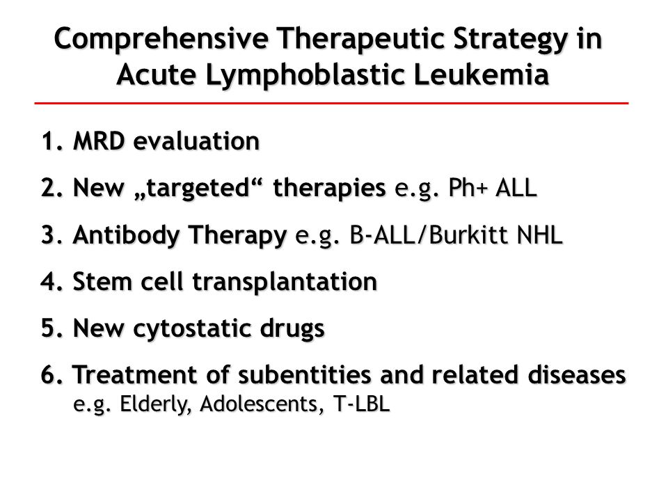 Comprehensive Therapeutic Strategy in Acute Lymphoblastic Leukemia