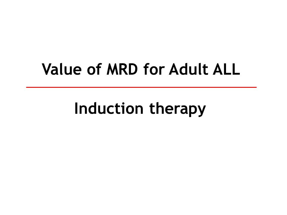 Value of MRD for Adult ALL