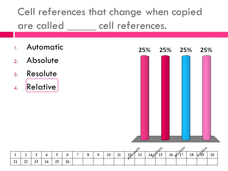Cell references that change when copied are called _____ cell references.