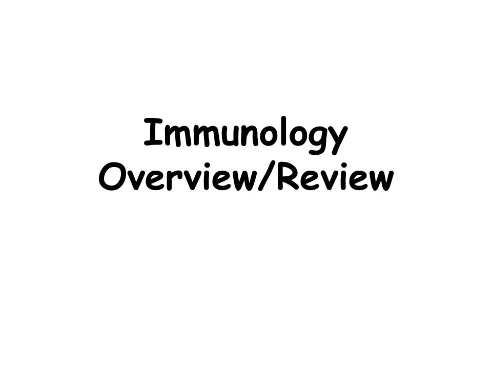 Immunology Overview/Review