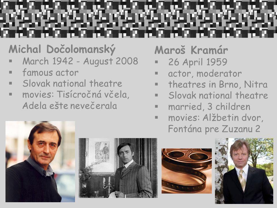 Michal Dočolomanský Maroš Kramár March 1942 - August 2008