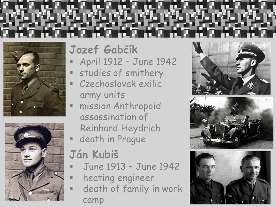 Jozef Gabčík Ján Kubiš April 1912 – June 1942 studies of smithery