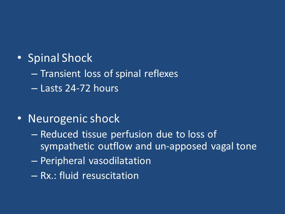 Spinal Shock Neurogenic shock Transient loss of spinal reflexes
