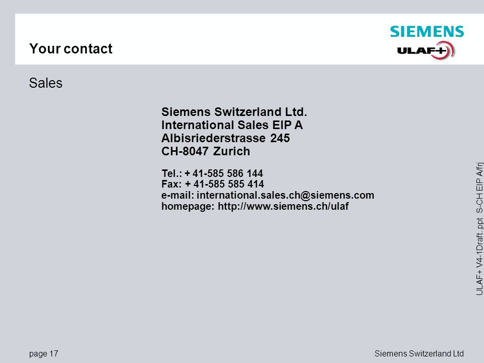 Your contact Sales Siemens Switzerland Ltd. International Sales EIP A