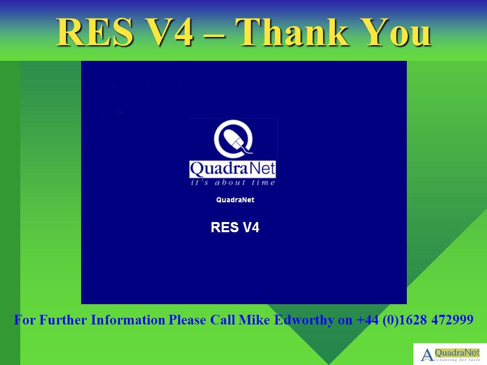 RES V4 – Thank You For Further Information Please Call Mike Edworthy on +44 (0)1628 472999