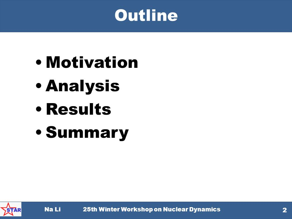 Outline Motivation Analysis Results Summary