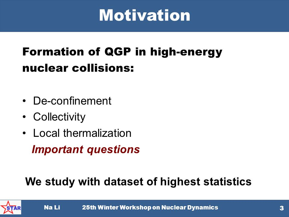 Motivation Formation of QGP in high-energy nuclear collisions:
