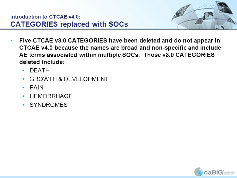 Introduction to CTCAE v4.0: CATEGORIES replaced with SOCs