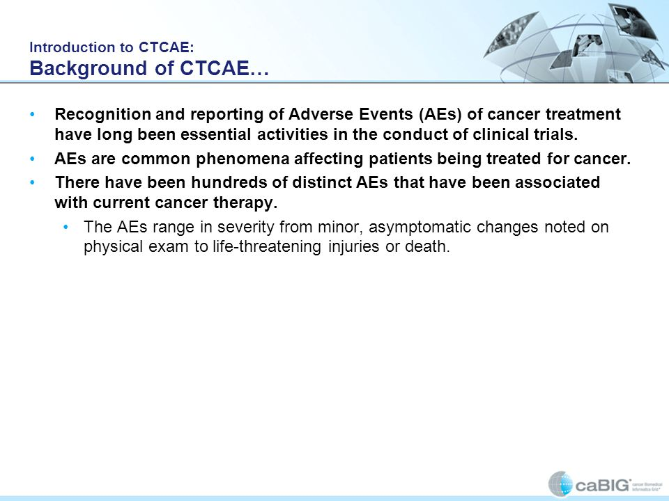 Introduction to CTCAE: Background of CTCAE…
