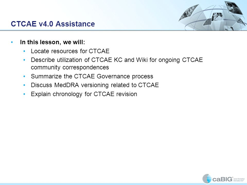 CTCAE v4.0 Assistance In this lesson, we will: