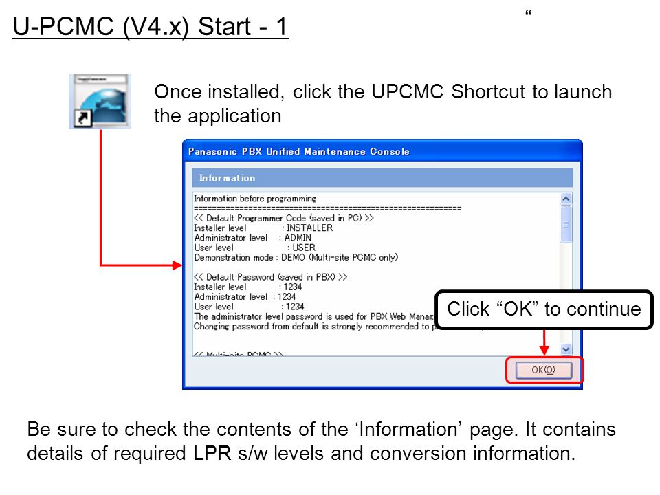 U-PCMC (V4.x) Start - 1. Once installed, click the UPCMC Shortcut to launch the application. Click OK to continue.