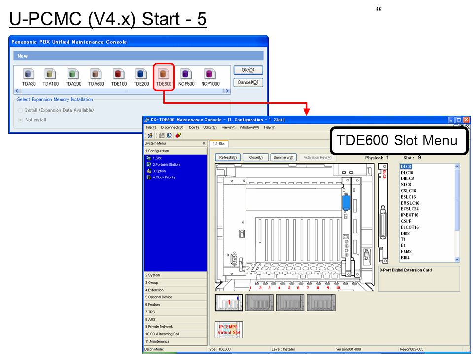 U-PCMC (V4.x) Start - 5 TDE600 Slot Menu