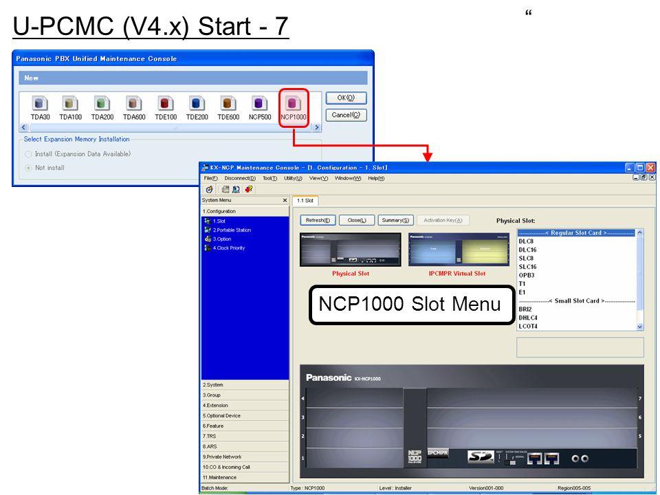 U-PCMC (V4.x) Start - 7 NCP1000 Slot Menu