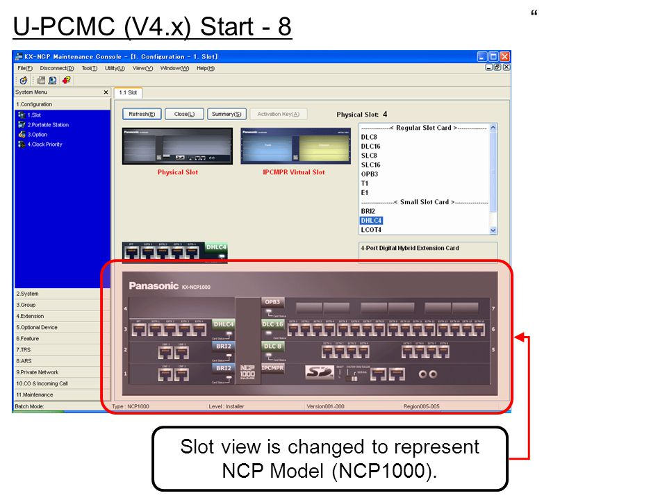 Slot view is changed to represent NCP Model (NCP1000).