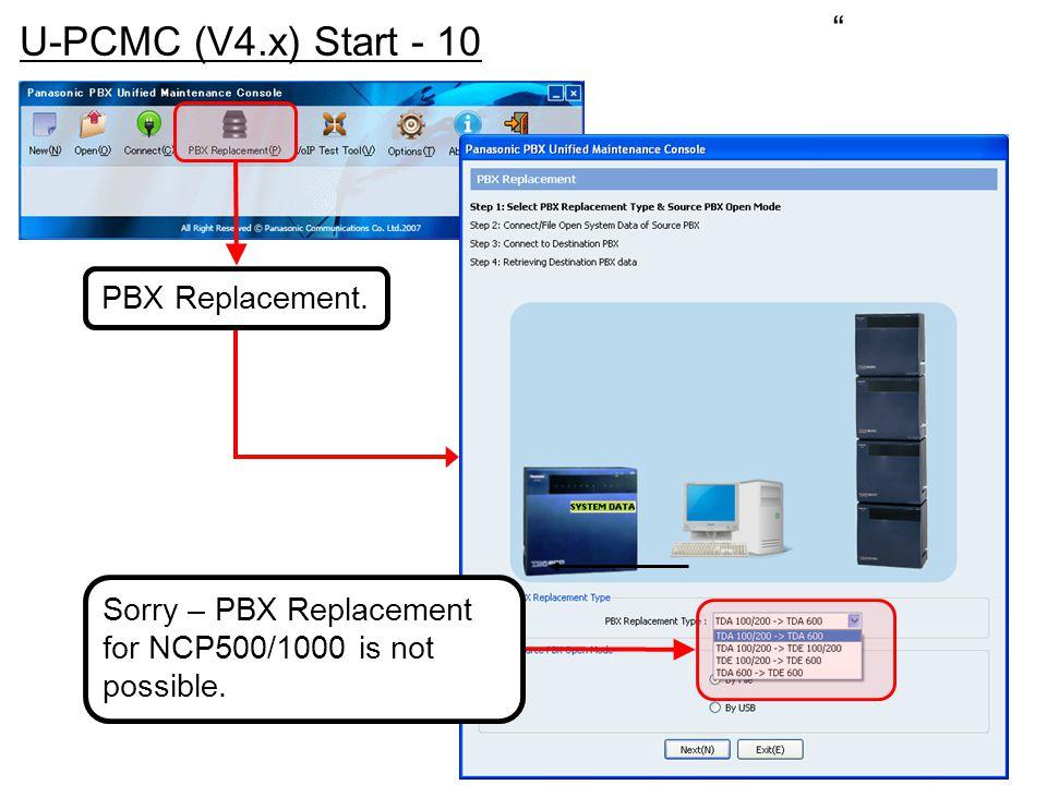 U-PCMC (V4.x) Start - 10 PBX Replacement.