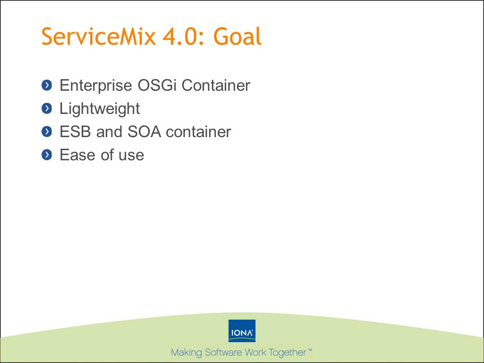ServiceMix 4.0: Goal Enterprise OSGi Container Lightweight