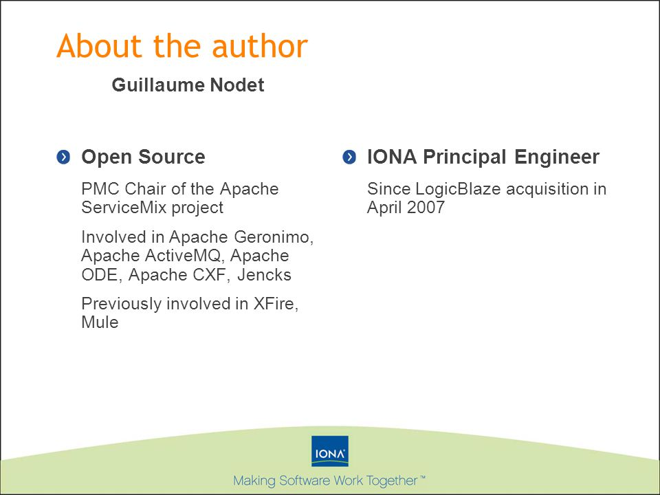About the author Open Source IONA Principal Engineer Guillaume Nodet
