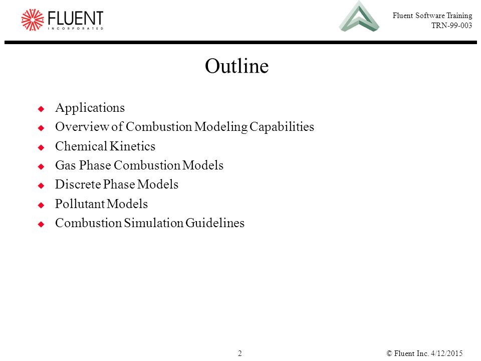 Outline Applications Overview of Combustion Modeling Capabilities