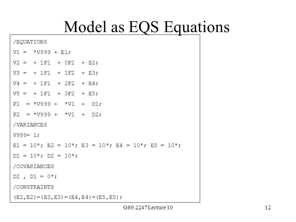 Model as EQS Equations /EQUATIONS V1 = *V999 + E1;