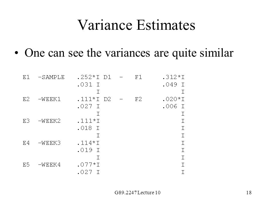 Variance Estimates One can see the variances are quite similar