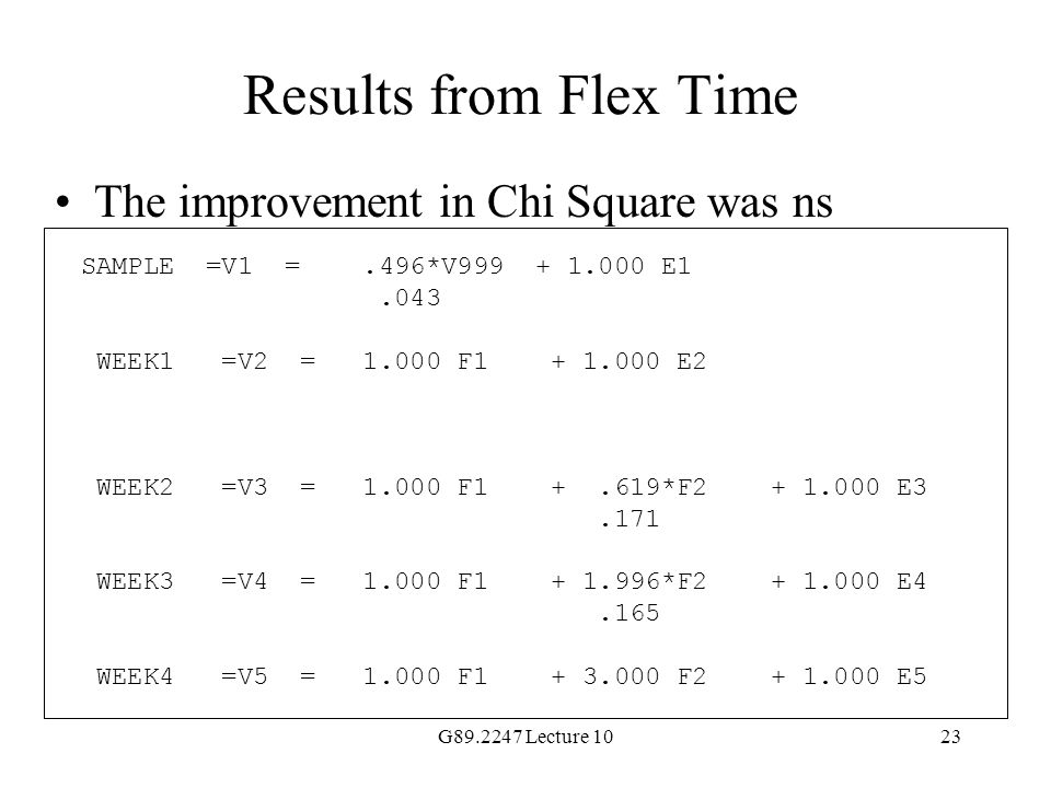Results from Flex Time The improvement in Chi Square was ns