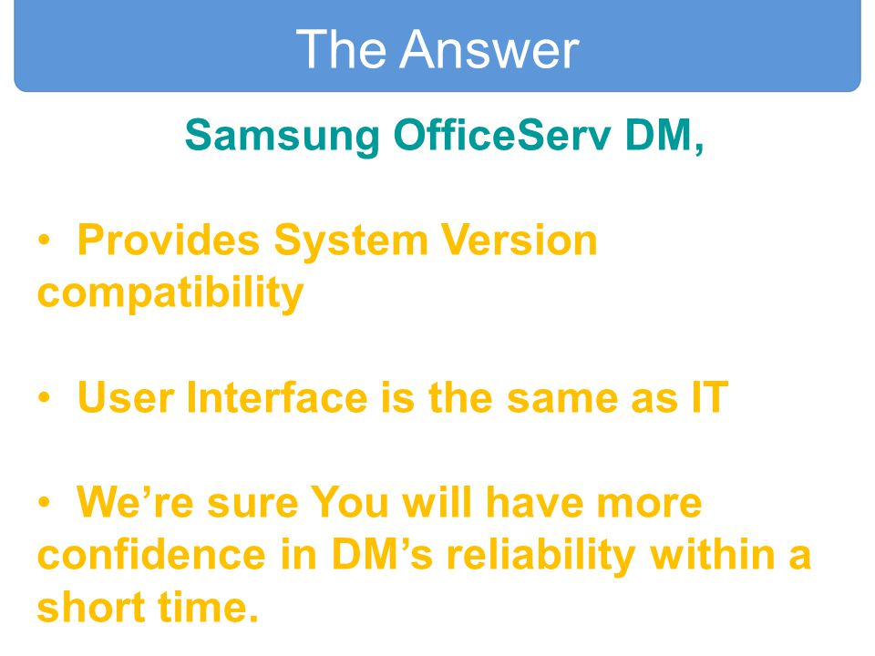 The Answer Samsung OfficeServ DM,