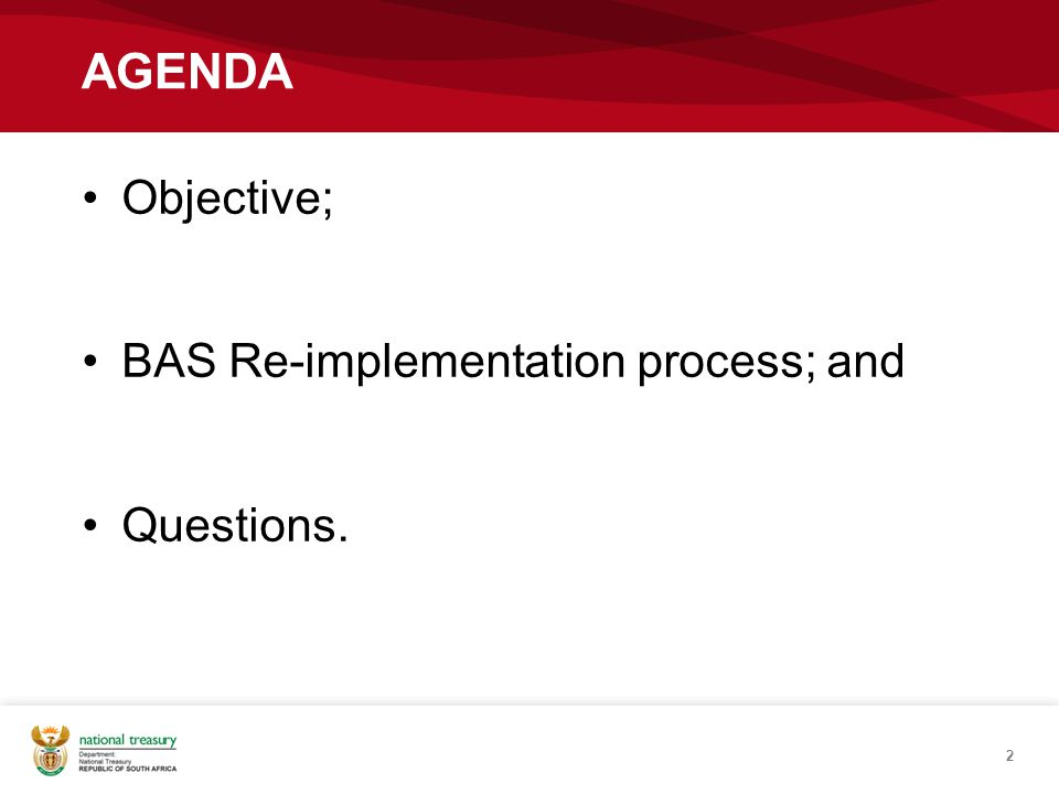 AGENDA Objective; BAS Re-implementation process; and Questions. 2