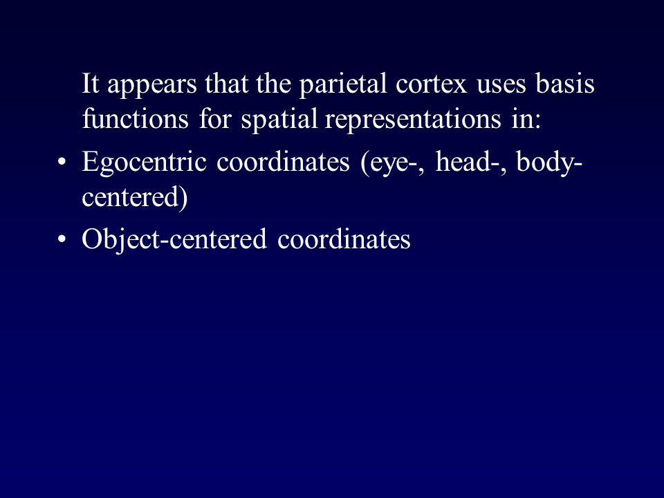 It appears that the parietal cortex uses basis functions for spatial representations in: