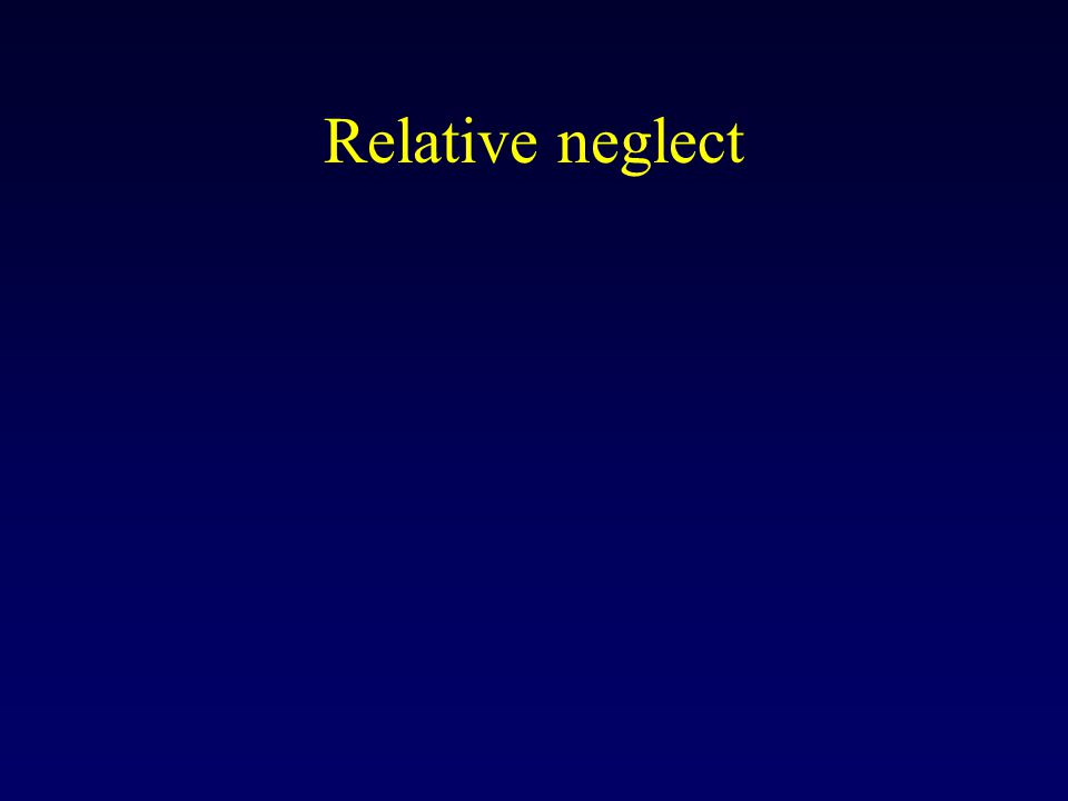 Relative neglect
