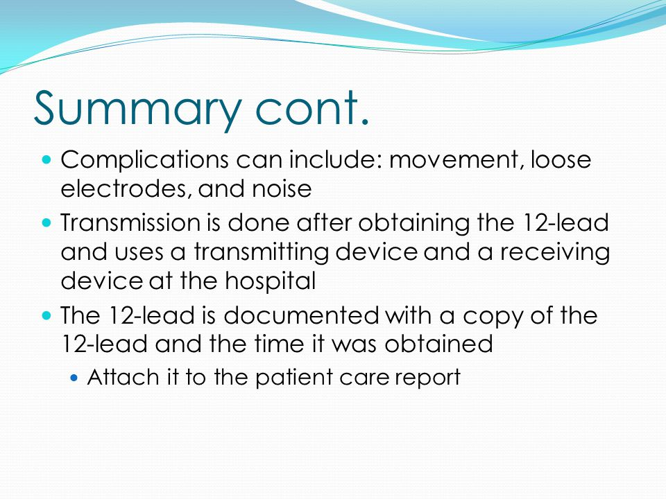Summary cont. Complications can include: movement, loose electrodes, and noise.