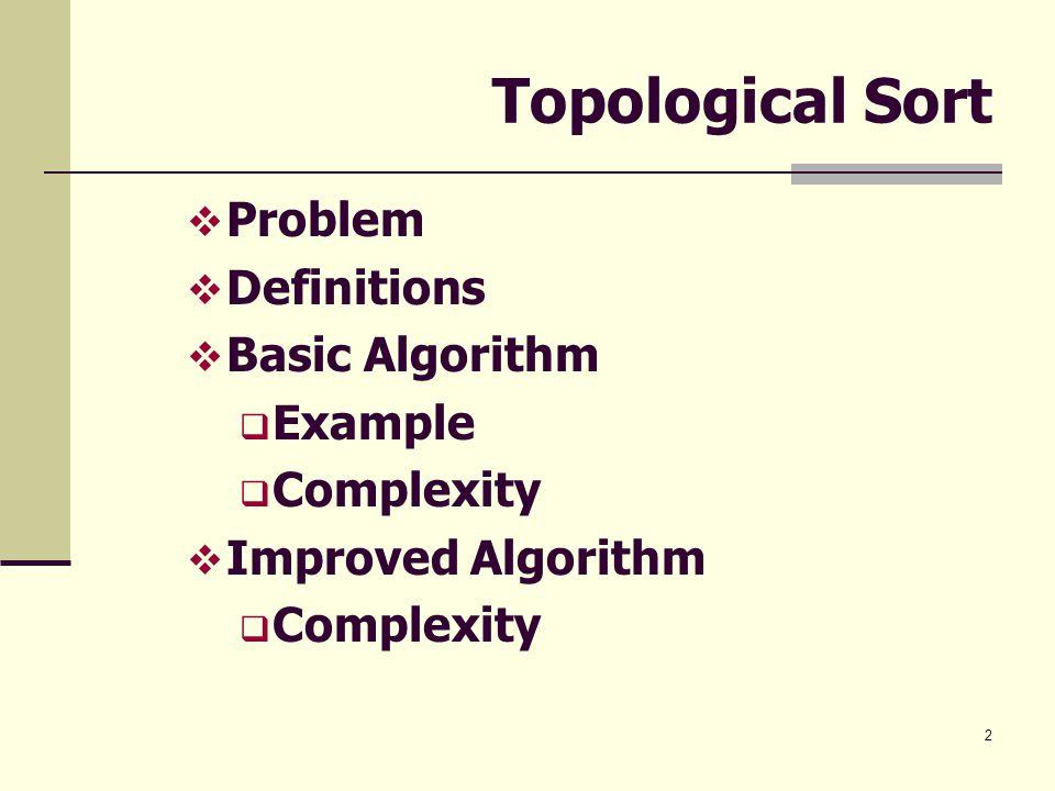 Topological Sort Problem Definitions Basic Algorithm Example