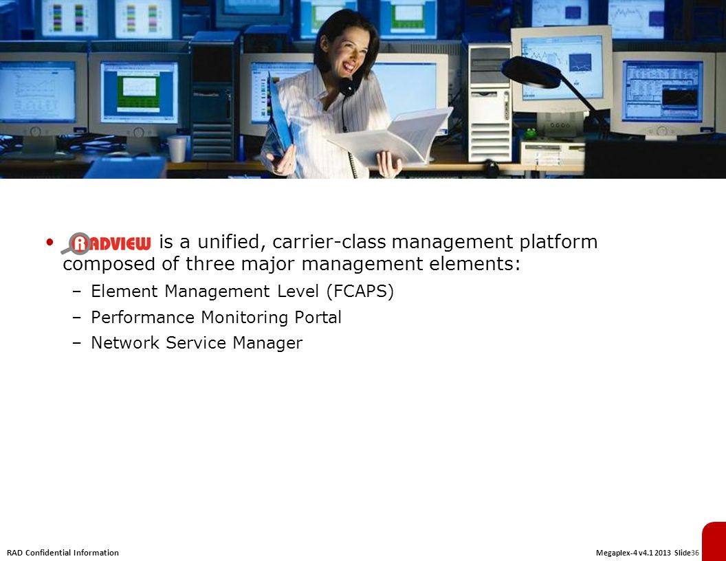is a unified, carrier-class management platform composed of three major management elements: