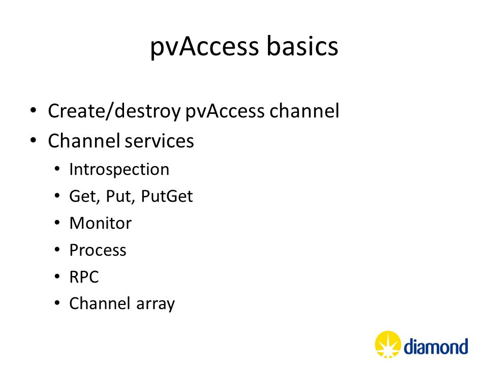 pvAccess basics Create/destroy pvAccess channel Channel services