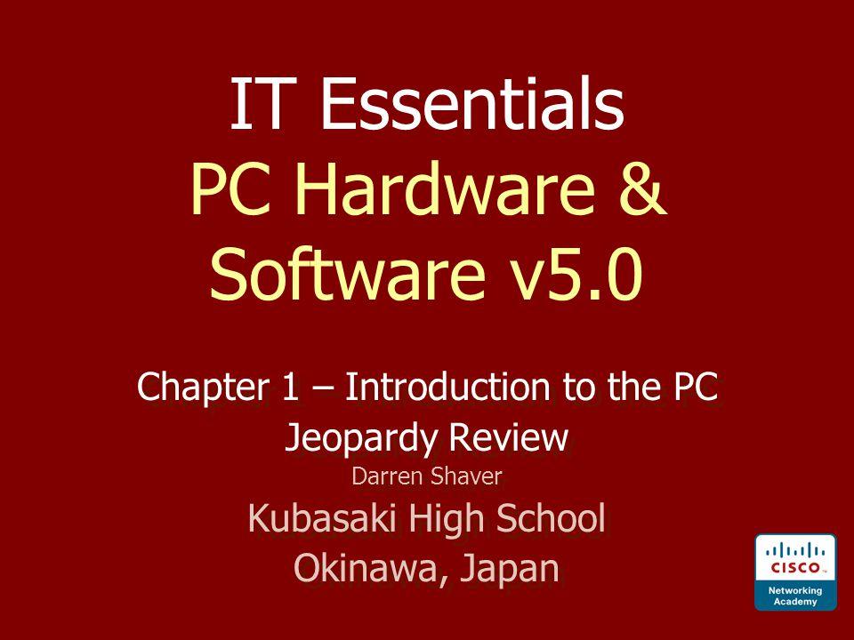 IT Essentials PC Hardware & Software v5.0