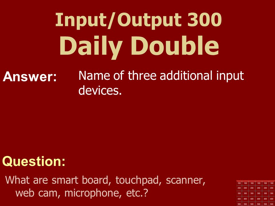 Input/Output 300 Daily Double