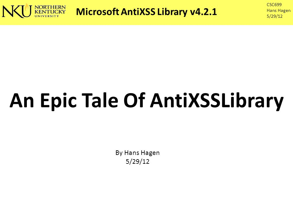 Microsoft AntiXSS Library v4.2.1 An Epic Tale Of AntiXSSLibrary