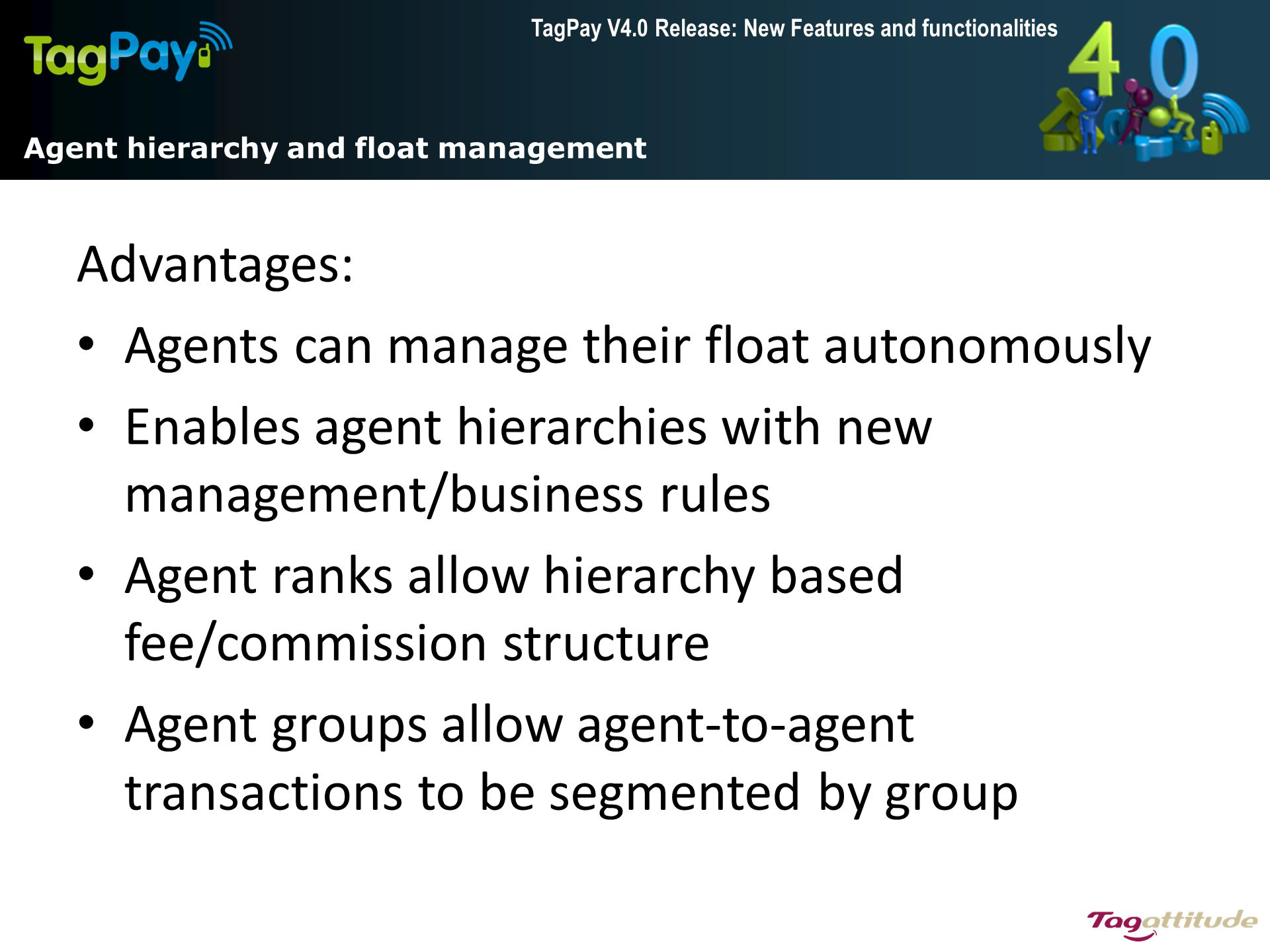 Agent hierarchy and float management